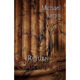 Return to Carthage by Kenin & Michael