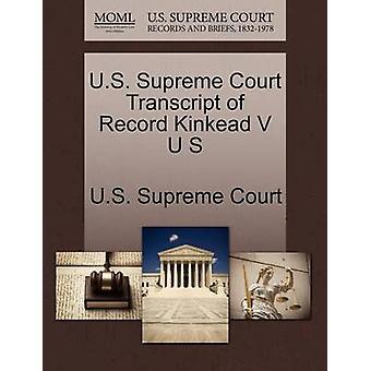 US suprême transcription des débats judiciaires Record Kinkead V U S par la Cour suprême des États-Unis