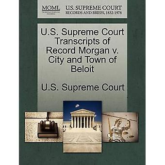 U.S. Supreme Court Transcripts of Record Morgan v. City and Town of Beloit by U.S. Supreme Court