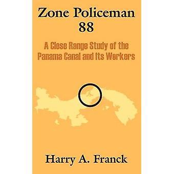 Zone politieagent 88 een Close Range studie van het Panamakanaal en haar werknemers door Franck & Harry A.