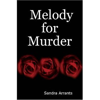 Melodie für Mord durch Arrants & Sandra