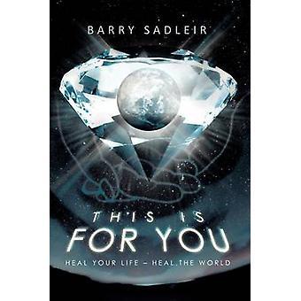 Questo è per guarire la tua vita Heal the World di Sadleir & Barry