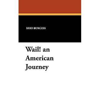 Een Amerikaanse reis door Burgess & Brio wail
