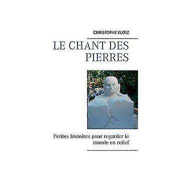 Le chant des pierres by Klotz & Christophe