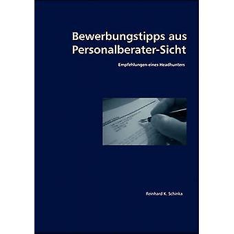 Bewerbungstipps aus PersonalberaterSicht von Schinka & Reinhard