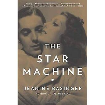 The Star Machine by Jeanine Basinger - 9780307388759 Book