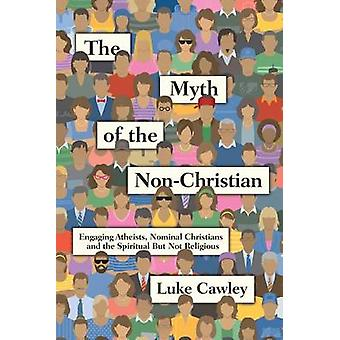 The Myth of the Non-Christian - Engaging Atheists - Nominal Christians