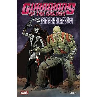 Guardians of the Galaxy - Road to Annihilation Vol. 1 - Vol. 1 by Tom L