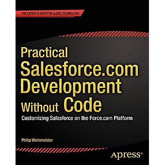 Practical Salesforce.Com Development Without Code - Customizing Salesf