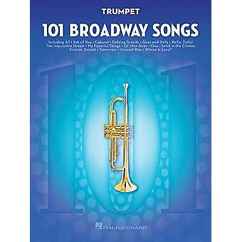 101 Broadway Songs for Trumpet by Hal Leonard Publishing Corporation