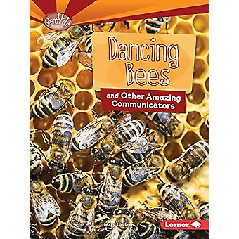 Dancing Bees and Other Amazing Communicators by Mary Lindeen - 978151