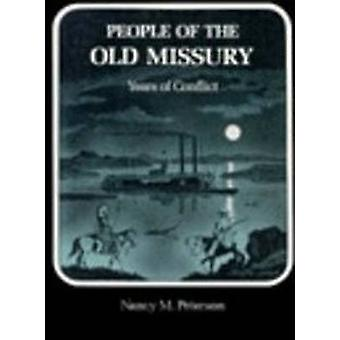 People of Old Missury - Years of Conflict by Nancy M. Peterson - Asa B