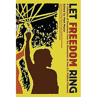Let Freedom Ring - A Collection of Documents from the Movements to Fre