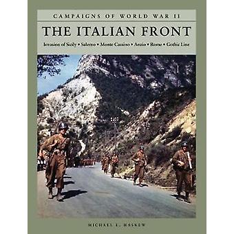 The Italian Front - Invasion of Sicily; Salerno; Monte Cassino; Anzio;