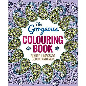 The Gorgeous Colouring Book by Arcturus Publishing - 9781785994548 Bo