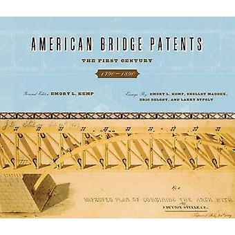 American Bridge Patents - The First Century - 1790-1890 by Emory L. Ke