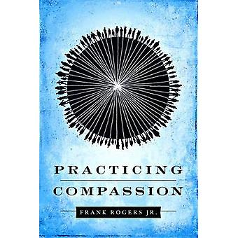 Practicing Compassion by ROGERS - 9781935205258 Book