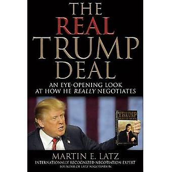 The Real Trump Deal - An Eye-Opening Look at How He Really Negotiates