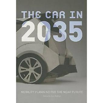 The Car in 2035 - Mobility Planning for the Near Future by Kati Rubiny