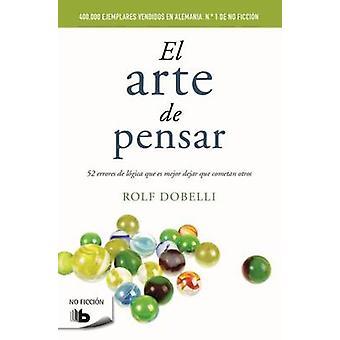 El Arte de Pensar by Rolf Dobelli - 9788490702161 Book