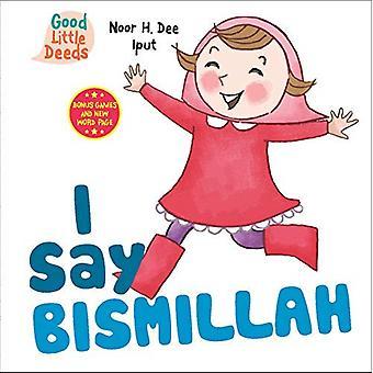 I Say Bismillah (I Say Board Books) [Board book]