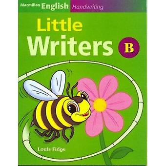 Macmillan English Handwriting - Little Writers B by Louis Fidge - 9781
