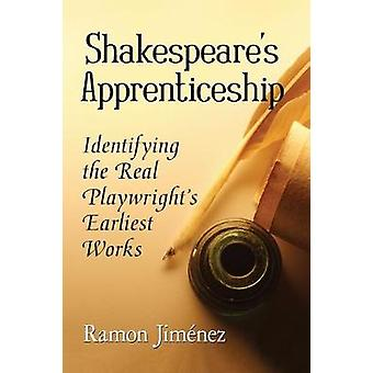 Shakespeare's Apprenticeship - Identifying the Real Playwright's Earli