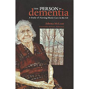 The Person in Dementia - A Study of Nursing Home Care in the US (2nd R