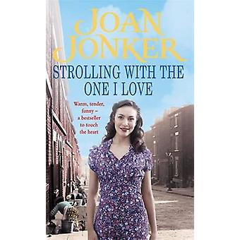 Strolling with the One I Love by Joan Jonker - 9780747267980 Book