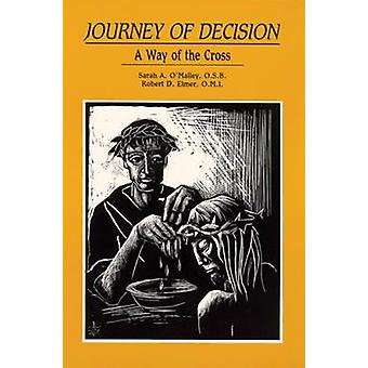 Journey of Decision A Way of the Cross by OMalley & Sarah A.