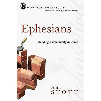 Epheser Building a Community in Christ von John R W Stott