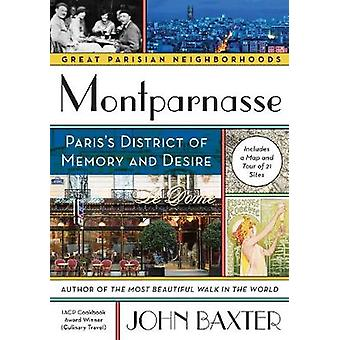 Montparnasse  Pariss District of Memory and Desire by John Baxter