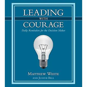 Leading with Courage by Matthew ActorDirector UK WhiteJudith Bell