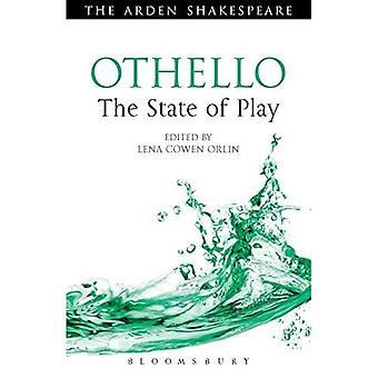 Othello: The State of Play (Arden Shakespeare the State of Play)