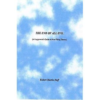 THE END OF ALL EVIL von Duff & Robert & Martin