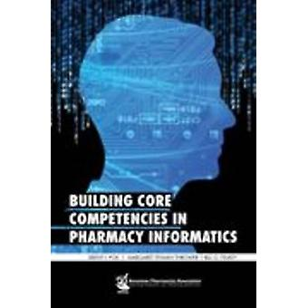 Building Core Competencies in Pharmacy Informatics by Brent I. Fox -