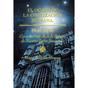 El ocaso de la civilizacin humana. Fiat Lux by lvarez & Hugo Valdivia