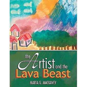 The Artist and the Lava Beast by Mackavey & Maria G.