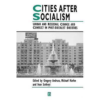 Cities After Socialism by Andrusz & Gregory