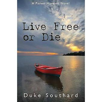 Live Free or Die by Southard & Duke