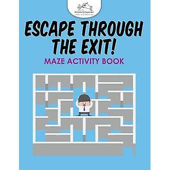 Escape Through the Exit Maze Activity Book by Kreativ Entspannen