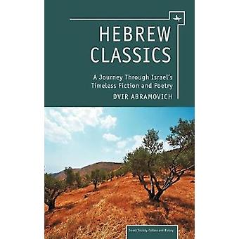 Hebrew Classics A Journey Through Israels Timeless Fiction and Poetry by Abramovich & Dvir