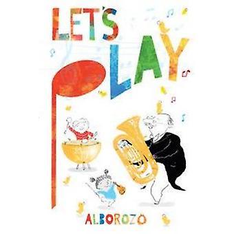 Let's Play par Gabriel Alborozo - livre 9781743316283