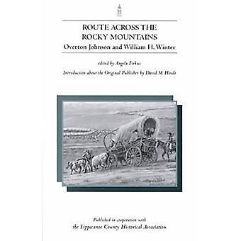 Route Across the Rocky Mountains by Overton Johnson - William H. Wint