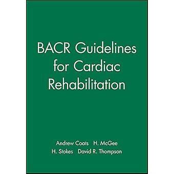 Bacr Guidelines for Cardiac Rehabilitation by Coats & Andrew