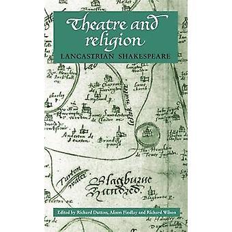 Teater och religion av Redigerad av Richard Dutton & Redigerad av Alison Findlay & Redigerad av Richard Wilson