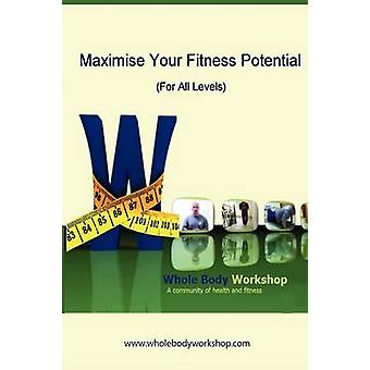 Maximise Your Fitness Potential For All Levels by Lambert & Wayne