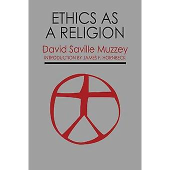 Ethics as a Religion by Muzzey & David Saville
