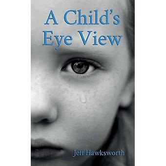 A Childs Eye View Grahams Chronicles I by Jeff & Hawksworth