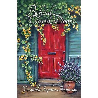Behind Closed Doors by Robinson & Veronika Sophia